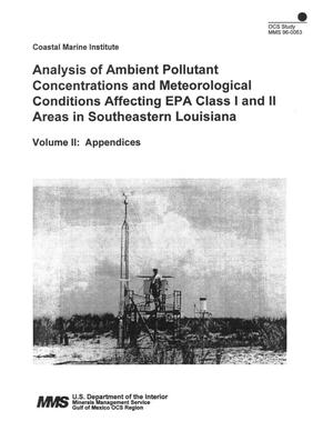 Primary view of object titled 'Analysis of Ambient Pollutant Concentrations and Meteorological Conditions Affecting EPA Class I and II Areas in Southeastern Louisiana, Volume 2: Appendices'.