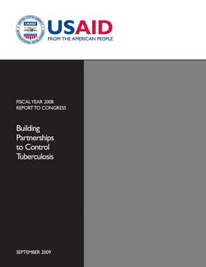 Primary view of object titled 'Building Partnerships to Control Tuberculosis, Report to Congress: 2008'.