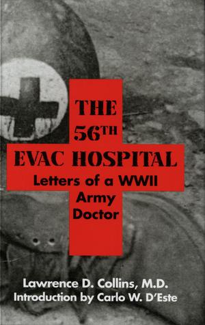 Primary view of object titled 'The 56th Evac Hospital: Letters of a WWII Army Doctor'.