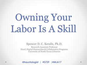 Primary view of object titled 'Owning Your Labor Is A Skill'.