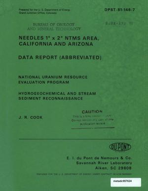 Primary view of object titled 'Needles 1° x 2° NTMS Area, California and Arizona: Data Report (Abbreviated)'.