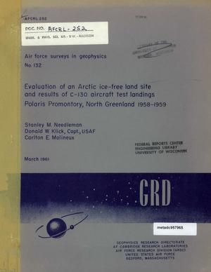 Primary view of object titled 'Evaluation of an Arctic Ice-Free Land Site and Results of C-130 Aircraft Test Landings, Polaris Promontory, North Greenland 1958-1959'.