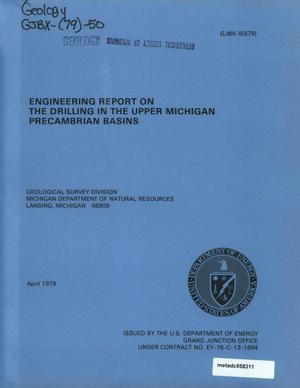 Primary view of object titled 'Engineering Report on the Drilling in the Upper Michigan Precambrian Basins'.