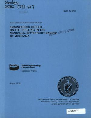 Primary view of object titled 'Engineering Report on the Drilling in the Missoula/Bitterroot Basins of Montana'.