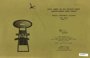 Primary view of object titled 'Aerial Gamma Ray and Magnetic Survey, Final Report. Volume 2: Greeley, Quadrangle, Colorado'.