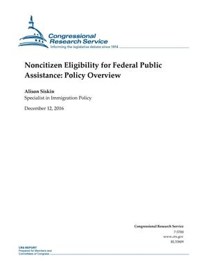 Primary view of object titled 'Noncitizen Eligibility for Federal Public Assistance: Policy Overview'.