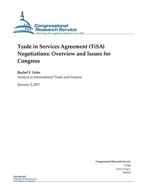 Primary view of object titled 'Trade in Services Agreement (TiSA) Negotiations: Overview and Issues for Congress'.