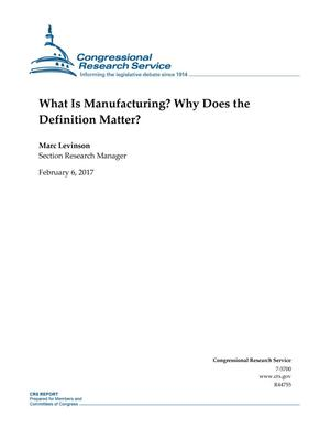 Primary view of object titled 'What Is Manufacturing? Why Does the Definition Matter'.