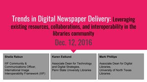 Primary view of object titled 'Trends in Digital Newspaper Delivery: Leveraging existing resources, collaborations, and interoperability in the libraries community'.