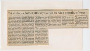 Primary view of object titled '[Newspaper Clipping: Price blames district attorney's office for wide disparity of cases]'.