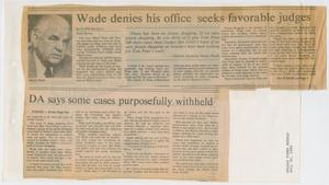 Primary view of object titled '[Newspaper Clipping: Wade denies his office seeks favorable judges]'.