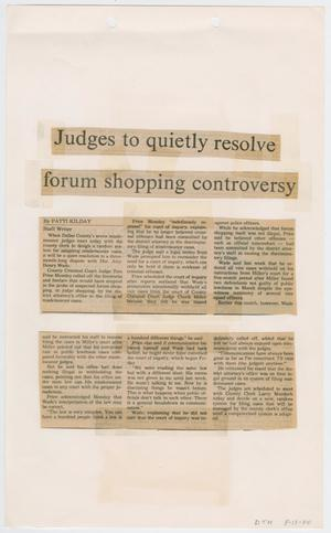 Primary view of object titled '[Newspaper Clipping: Judges to quietly resolve forum shopping controversy]'.
