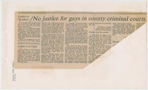Primary view of object titled '[Newspaper Clipping: No justice for gays in county criminal courts]'.