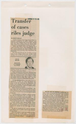 Primary view of object titled '[Newspaper Clipping: Transfer of cases riles judge]'.