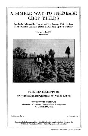 Primary view of object titled 'A Simple Way to Increase Crop Yields: Methods Followed by Farmers of the Coastal Plain Section of the Central Atlantic States in Building Up Soil Fertility'.