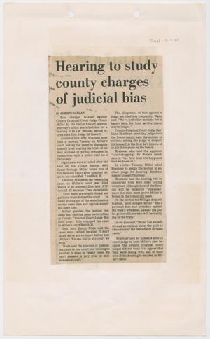 Primary view of object titled '[Newspaper Clipping: Hearing to study county charges of judicial bias]'.