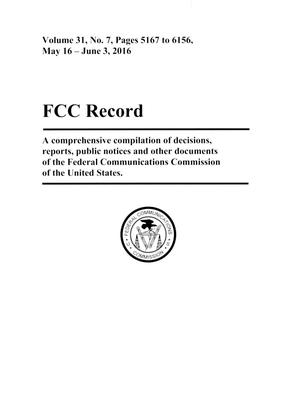Primary view of object titled 'FCC Record, Volume 31, No. 7, Pages 5167 to 6156,  May 16 - June 3, 2016'.