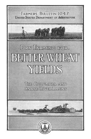 Primary view of object titled 'Dry Farming for Better Wheat Yields: The Columbia and Snake River Basins'.