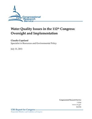 Water Quality Issues in the 112th Congress: Oversight and Implementation
