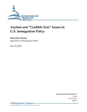 "Asylum and ""Credible Fear"" Issues in U.S. Immigration Policy"