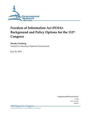 Freedom of Information Act (FOIA): Background and Policy Options for the 112th Congress