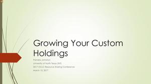 Growing Your Custom Holdings