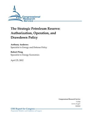 The Strategic Petroleum Reserve: Authorization, Operation, and Drawdown Policy
