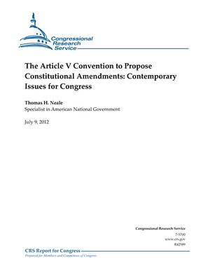 The Article V Convention to Propose Constitutional Amendments: Contemporary Issues for Congress