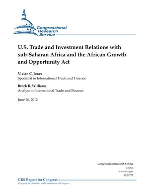 U.S. Trade and Investment Relations with sub-Saharan Africa and the African Growth and Opportunity Act