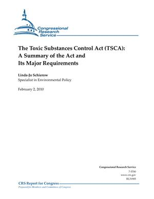 The Toxic Substances Control Act (TSCA): A Summary of the Act and Its Major Requirements