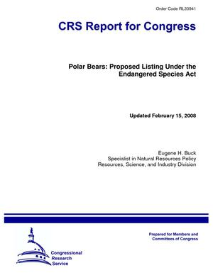 Polar Bears: Proposed Listing Under the Endangered Species Act