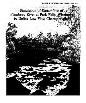 Primary view of object titled 'Simulation of Streamflow of Flambeau River at Park Falls, Wisconsin to Define Low-Flow Characteristics'.
