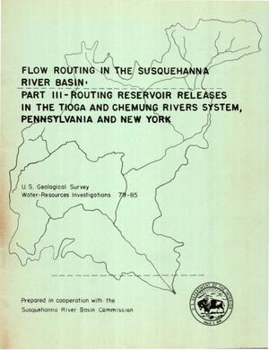 Primary view of object titled 'Flow Routing in the Susquehanna River Basin: Part III -- Routing Reservoir Releases in the Tioga and Chemung Rivers System, Pennsylvania and New York'.