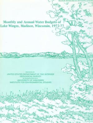Primary view of object titled 'Monthly and Annual Water Budgets of Lake Wingra, Madison, Wisconsin, 1972-1977'.