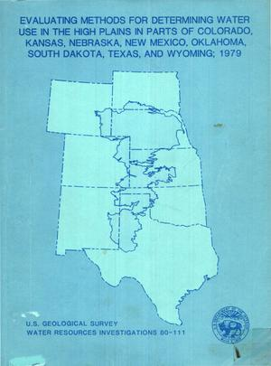 Primary view of object titled 'Evaluating Methods for Determining Water Use in the High Plains in Parts of Colorado, Kansas, Nebraska, New Mexico, Oklahoma, South Dakota, Texas, and Wyoming; 1979'.