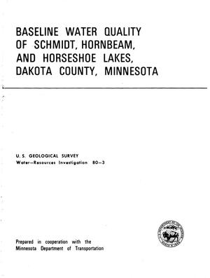 Primary view of object titled 'Baseline Water Quality of Schmidt, Hornbeam and Horseshoe Lakes, Dakota County, Minnesota'.