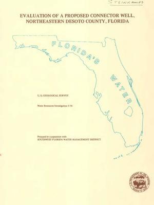 Primary view of object titled 'Evaluation of a Proposed Connector Well, Northeastern DeSoto County, Florida'.