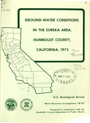 Primary view of object titled 'Ground-Water Conditions in the Eureka Area, Humboldt County, California, 1975'.