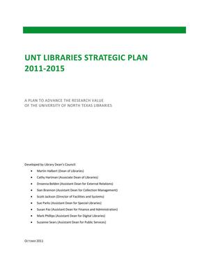 Primary view of object titled 'UNT Libraries Strategic Plan 2011-2015: A Plan to Advance the Strategic Research Value of the University of North Texas Libraries'.