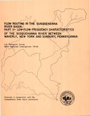 Primary view of Flow Routing in the Susquehanna River Basin: Part II - Low-Flow Frequency Characteristics of the Susquehanna River Between Waverly, New York and Sunbury, Pennsylvania