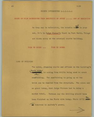 Primary view of object titled '[News Script: Courts interrupted]'.