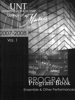 Primary view of object titled 'College of Music program book 2007-2008 Ensemble & Other Performances Vol. 1'.