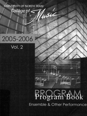 Primary view of object titled 'College of Music program book 2005-2006 Ensemble & Other Performances Vol. 2'.