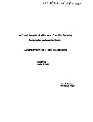Primary view of object titled 'An ethical analysis of withdrawal from life-sustaining technologies and assisted death: a report for the Office of Technology Assessment'.