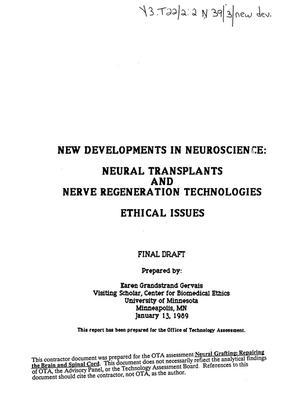 Primary view of object titled 'New developments in neuroscience: neural transplants and nerve regeneration technologies: ethical issues: final draft'.