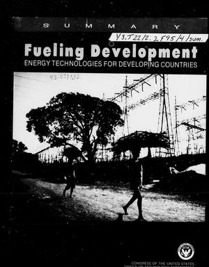 Primary view of object titled 'Fueling development: energy technologies for developing countries: summary'.