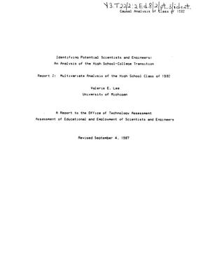 Primary view of object titled 'Identifying potential scientists and engineers: an analysis of the high school-college transition, Report 2, Multivariate analysis of the high school class of 1982'.