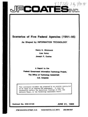 Primary view of object titled 'Scenarios of five federal agencies (1991-95) as shaped by information technology: a report to the Federal Government Information Technology Project'.