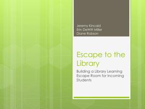 Escape to the Library: Building a Library Learning Escape Room for Incoming Students