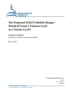 The Proposed AT&T/T-Mobile Merger: Would It Create a Virtuous Cycle or a Vicious Cycle?